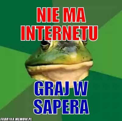 Nie ma internetu – nie ma internetu graj w sapera