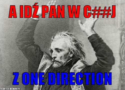 A idź pan w c##j – a idź pan w c##j z one direction