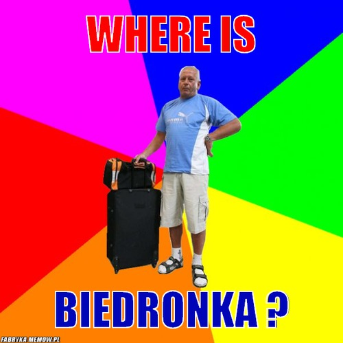 Where is – Where is biedronka ?