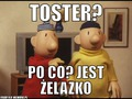 Toster?