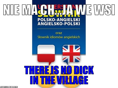 Nie ma ch...ja we wsi – Nie ma ch...ja we wsi There is no dick in the village