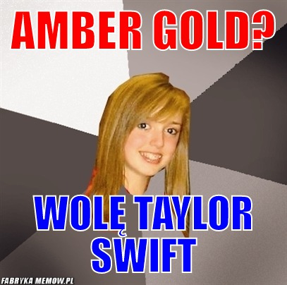 Amber Gold? – Amber Gold? Wolę Taylor Swift